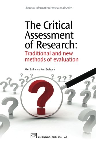 The Critical Assessment of Research: Traditional and New Methods of Evaluation (Chandos Information Professional Series)