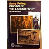 The Origins of the Labour Party, 1880-1900 (Oxford Paperbacks)by Henry Pelling