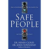 Safe People: How to Find Relationships That Are Good for You and Avoid Those That Aren't ~ John Townsend