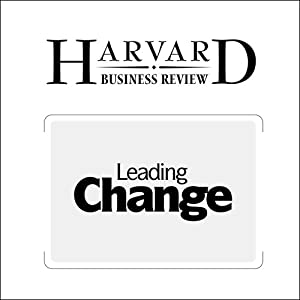 HBR: Leading Change: Why Transformation Efforts Fail | [John P. Kotter]