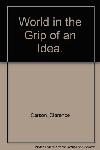 The world in the grip of an idea