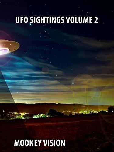 Ufo Sightings Volume 2