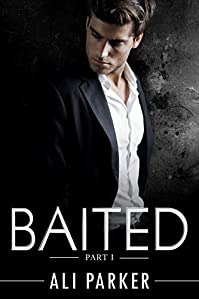 Baited, Part I: by Ali Parker ebook deal