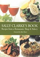 Sally Clarke's Book: Recipes from a…