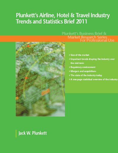 Plunkett's Airline, Hotel & Travel Industry Trends and Statistics Brief  2011 (Business Brief & Market Research Series)