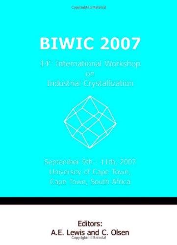 Biwic 2007 14Th International Workshop On Industrial Crystallization