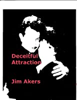 Deceitful Attraction