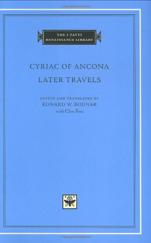 Later Travels (I Tatti Renaissance Library)