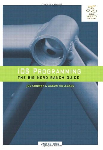 iOS Programming: The Big Nerd Ranch Guide (2nd Edition)...