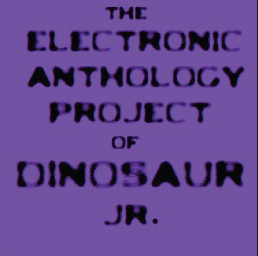 Electronic Anthology Project Of Dinosaur Jr