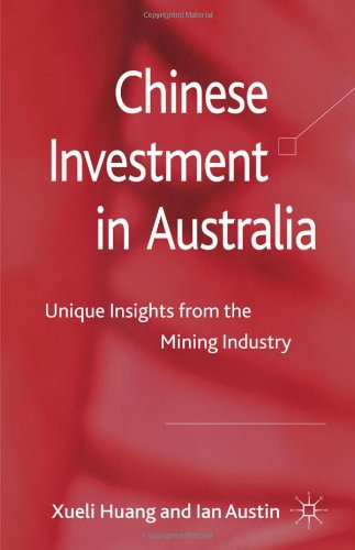 Chinese Investment in Australia: Unique Insights from the Mining Industry