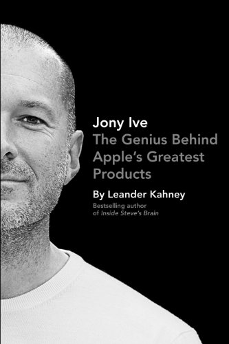 Jony Ive: The Genius Behind Apple's Greatest