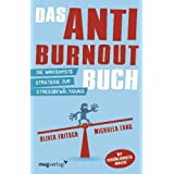 """Das Anti-Burnout-Buch: Die wirksamste Strategie zur Stressbew�ltigungvon """"Oliver Fritsch"""""""