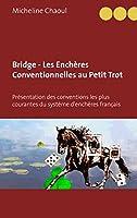 Bridge - Les Ench�res Conventionnelles au Petit Trot: Pr�sentation des conventions les plus courantes du syst�me d'ench�res fran�ais