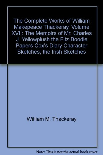 the-complete-works-of-william-makepeace-thackeray-volume-xvii-the-memoirs-of-mr-charles-j-yellowplus