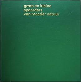 Grote en kleine spaarders van moeder natuur: Anthonie Stolk; Peter van