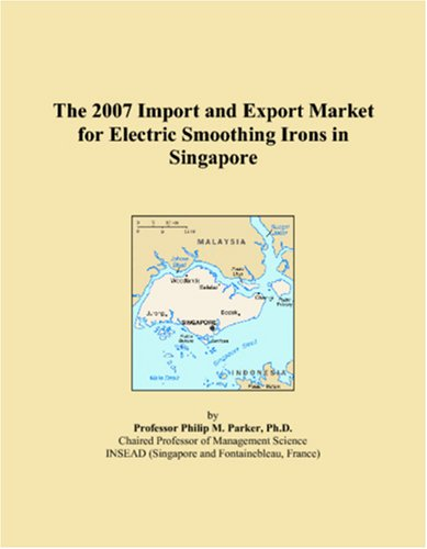 The 2007 Import and Export Market for Electric Smoothing Irons in Singapore