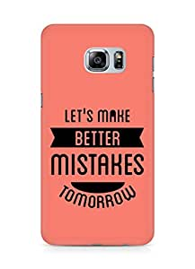 Amez Lets make better Mistakes Tomorrow Back Cover For Samsung Galaxy S6 Edge Plus
