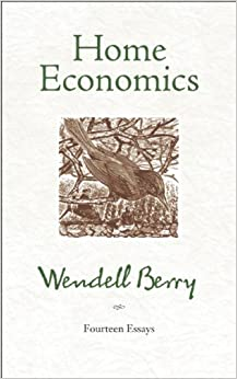 home economics fourteen essays by wendell berry Find home economics by berry, wendell at biblio home berry, wendell home economics this copy of home economics: fourteen essays offered for sale by discover.