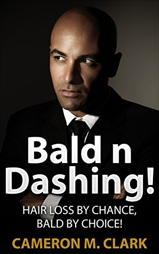 bald-n-dashing-hair-loss-by-chance-bald-by-choice-english-edition