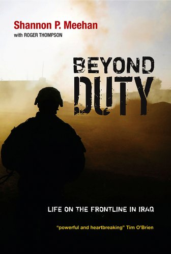 Shannon Meehan - Beyond Duty: Life on the Frontline in Iraq