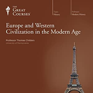 Europe and Western Civilization in the Modern Age | [ The Great Courses]