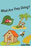 What Are They Doing? (a beginning reader and picture book for young children)