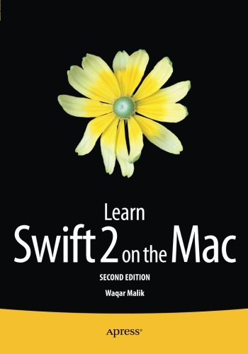 Learn Swift 2 on the Mac: For OS X and iOS