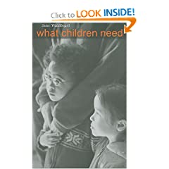 What Children Need (The Family and Public Policy)