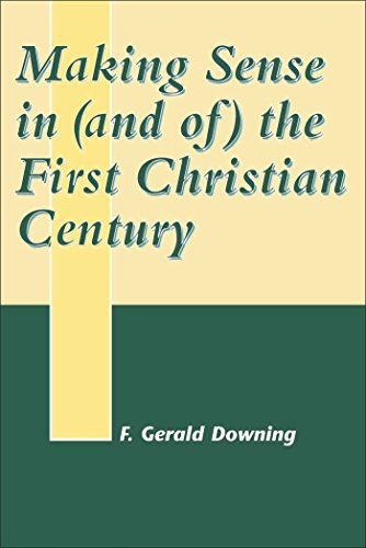 Making Sense in (and Of) the First Christian Century (JSNT Supplement)