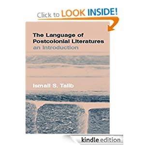 The Language of Postcolonial Literatures: An Introduction Ismail S. Talib