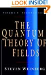 The Quantum Theory of Fields: Volume...