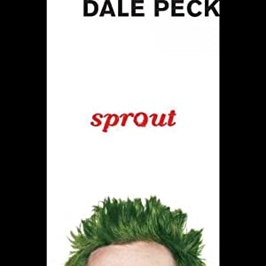Sprout | [Dale Peck]