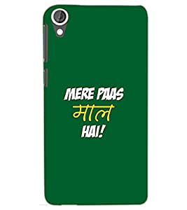 HTC DESIRE 820 MERE PASS MAAL HAI Back Cover by PRINTSWAG