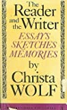 The reader and the writer: Essays, sketches, memories (0717804879) by Wolf, Christa
