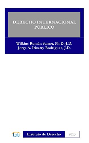 DERECHO INTERNACIONAL PUBLICO  [ROMAN SAMOT, WILKINS - IRIZARRY RODRIGUEZ, JORGE A.] (Tapa Dura)
