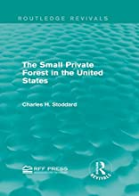 The Small Private Forest in the United States Routledge Revivals