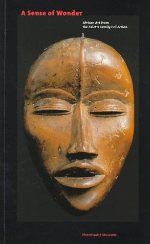 A Sense of Wonder: African Art from the Faletti Family Collection, Mary Nooter Roberts, Allen F. Roberts