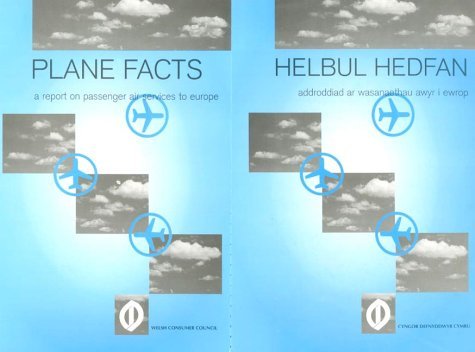 Plane Facts/Helbul Hedfan: A Report on Passenger Air Services to Europe /Adroddiad ar Wasanaethau Awyr i Ewrop (English and Welsh Edition)
