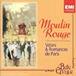 Moulin rouge - Valses et romances de...