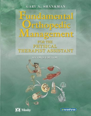 Fundamental Orthopedic Management: For the Physical Therapist  Assistant, 2e