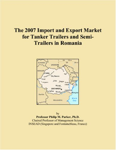 La importación de 2007 y mercado de exportación para cisterna remolques y semirremolques en Rumania