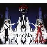 angela「KINGS」