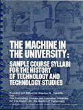 img - for The Machine in the University : Sample Course Syllabi for the History of Technology and Technology Studies book / textbook / text book