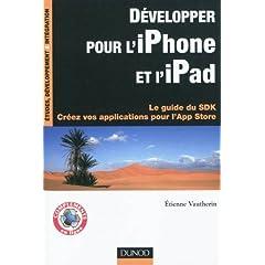 Développer pour l'iPhone et l'iPad - Le guide du SDK - Créez vos applications pour l'App Store