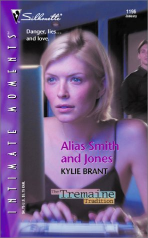 Alias Smith and Jones  (The Tremaine Tradition) (Silhouette Intimate Moments), Kylie Brant