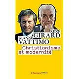 Christianisme et modernit�par Ren� Girard