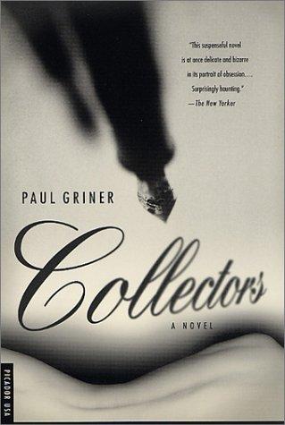 Collectors: A Novel, Paul Griner
