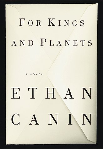For Kings and Planets: A Novel, Canin, Ethan