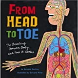 From Head to Toe: The Amazing Human Body and How It Works (0439570662) by Barbara seuling